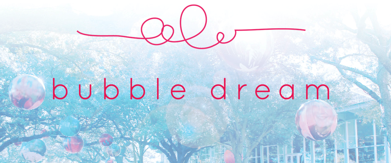 Bubble Dream - Novembre 2014